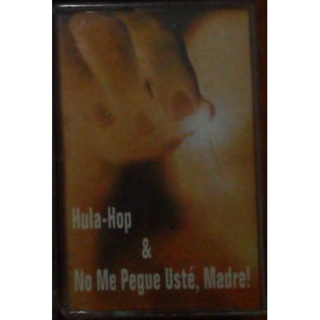 HULA HOP & NO ME PEGUE USTE, MADRE idem cinta