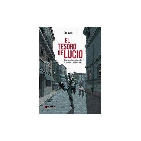 TESORO DE LUCIO, EL - UNA NOVELA GRAFICA SOBRE LA VIDA DE LUCIO URTUBIA libro
