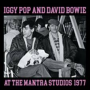 IGGY POP & DAVID BOWIE - AT THE MANTRA STUDIOS, 1977 LP