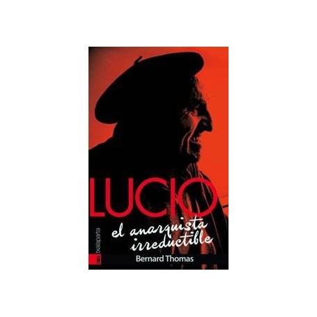 LUCIO. EL ANARQUISTA IRREDUCTIBLE libro