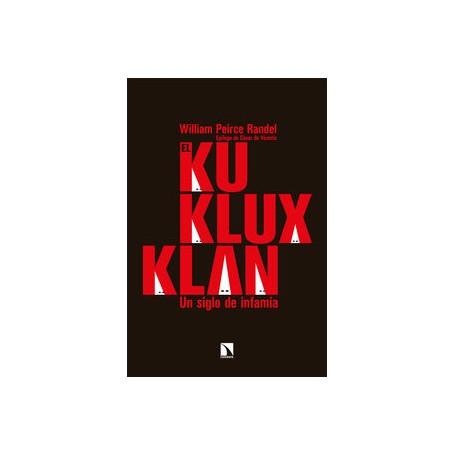 EL KU KLUX KLAN - UN SIGLO DE INFAMIA libro
