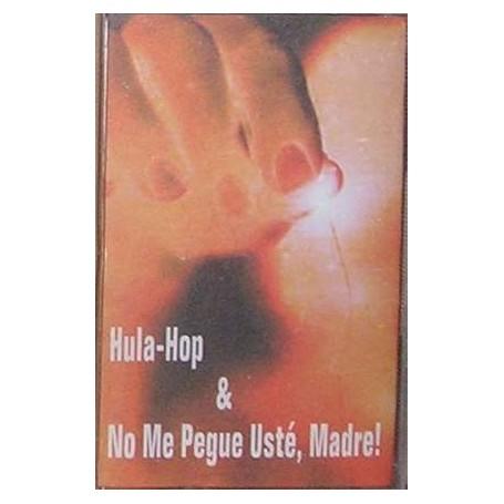 HULA POP & NO ME PEGUE USTE MADRE CINTA